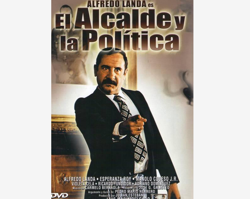 Poster el alcalde y la politica, Cartel pelicula - Spanish movie for tv, comedy